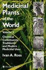 Medicinal Plants of the World, Volume 3: Chemical Constituents, Traditional and Modern Medicinal Uses Cover Image