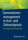 Generationenmanagement in Arzt- Und Zahnarztpraxis: Von Jung Bis Alt Ein Starkes Team Cover Image