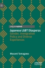 Japanese Lgbt Diasporas: Gender, Immigration Policy and Diverse Experiences Cover Image
