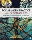 Social Work Practice With Older Adults: An Actively Aging Framework for Practice Cover Image