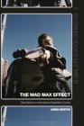 The Mad Max Effect: Road Warriors in International Exploitation Cinema (Global Exploitation Cinemas) Cover Image