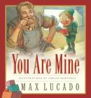 You Are Mine (Max Lucado's Wemmicks #2) Cover Image