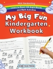 My Big Fun Kindergarten Workbook with Handwriting Learn to Read 100 Sight Words and Math Activities: Pre K, 1st Grade, Homeschooling, Kindergarten Mat Cover Image