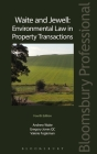 Waite and Jewell: Environmental Law in Property Transactions: Fourth Edition Cover Image