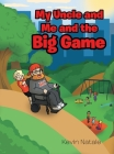 My Uncle and Me and the Big Game Cover Image