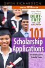 101 Scholarship Applications - 2018 Edition: What It Takes to Obtain a Debt-Free College Education Cover Image