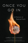Once You Go in: A Memoir of Radical Faith Cover Image