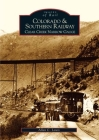 Colorado and Southern Railway: Clear Creek Narrow Gauge (Images of Rail) Cover Image