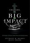 Small Changes, Big Impact: Ten Strategies to Promote Student Efficacy and Lifelong Learning (a Pocket Guide to School Reform Through Research-Bas Cover Image