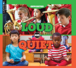 Loud and Quiet (Opposites) Cover Image