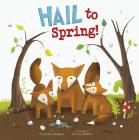 Hail to Spring! (Springtime Weather Wonders) Cover Image