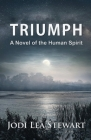 Triumph: A Novel Of The Human Spirit Cover Image