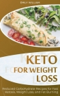 Keto for Weight Loss: Reduced Carbohydrate Recipes for Fast Ketosis, Weight Loss, and Fat Burning Cover Image