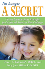 No Longer a Secret: Unique Common Sense Strategies for Children with Sensory or Motor Challenges Cover Image