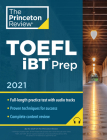 Princeton Review TOEFL iBT Prep with Audio/Listening Tracks, 2021: Practice Test + Audio + Strategies & Review (College Test Preparation) Cover Image