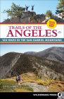 Trails of the Angeles: 100 Hikes in the San Gabriel Mountains Cover Image