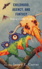 Childhood, Agency, and Fantasy: Walking in Other Worlds (Children and Youth in Popular Culture) Cover Image