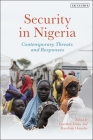Security in Nigeria: Contemporary Threats and Responses Cover Image
