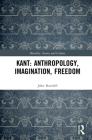 Kant: Anthropology, Imagination, Freedom (Morality) Cover Image