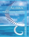 A.L.O.H.A.: Ideals of Ascension Shamanism Cover Image