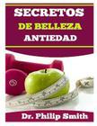 Secretos De Belleza Antiedad: El Envejecimiento Al Ritmo De Caracol Cover Image