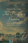 The Princess's Garden: Royal Intrigue and the Untold Story of Kew Cover Image