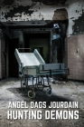 Angel Dags Jourdain Hunting Demons: Hunting Demons Cover Image