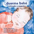 Duerme bebé cómodo y seguro (Love Baby Healthy) Cover Image