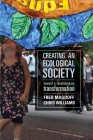 Creating an Ecological Society: Toward a Revolutionary Transformation Cover Image
