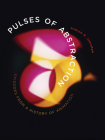 Pulses of Abstraction: Episodes from a History of Animation Cover Image
