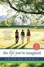 The Life You've Imagined: A Novel Cover Image