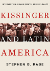 Kissinger and Latin America: Intervention, Human Rights, and Diplomacy Cover Image