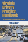 Virginia Drivers Practice Handbook: The Manual to prepare for Virginia Permit Test - More than 300 Questions and Answers Cover Image