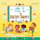 How to Track an Easter Bunny (Magical Creatures and Crafts #2) Cover Image