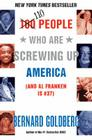 100 People Who Are Screwing Up America: (And Al Franken Is #37) Cover Image
