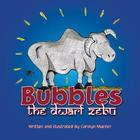 Bubbles the Dwarf Zebu: A Story about Finding a Home at the Saint Louis Zoo Cover Image
