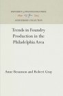Trends in Foundry Production in the Philadelphia Area (Anniversary Collection) Cover Image