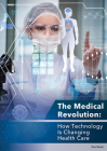 The Medical Revolution: How Technology Is Changing Health Care Cover Image