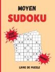 Sudoku Moyen Livre de Puzzle: 300 Énigmes de Sudoku avec Solutions - Niveau Moyen Cover Image