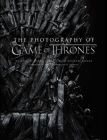 The Photography of Game of Thrones, the official photo book of Season 1 to Season 8 Cover Image