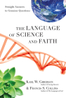 The Language of Science and Faith: Straight Answers to Genuine Questions Cover Image