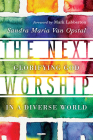 The Next Worship: Glorifying God in a Diverse World Cover Image