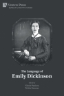 The Language of Emily Dickinson (Literary Studies) Cover Image