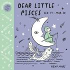 Baby Astrology: Dear Little Pisces Cover Image