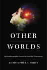 Other Worlds: Spirituality and the Search for Invisible Dimensions Cover Image
