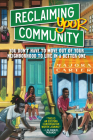 Reclaiming Your Community: You Don't Have to Move out of Your Neighborhood to Live in a Better One Cover Image