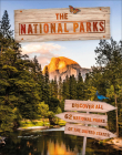 The National Parks: Discover all 62 National Parks of the United States! Cover Image