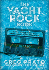 The Yacht Rock Book: The Oral History of the Soft, Smooth Sounds of the 70s and 80s Cover Image