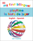 My First Bilingual Playtime / La hora de jugar Cover Image