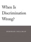 When Is Discrimination Wrong? Cover Image